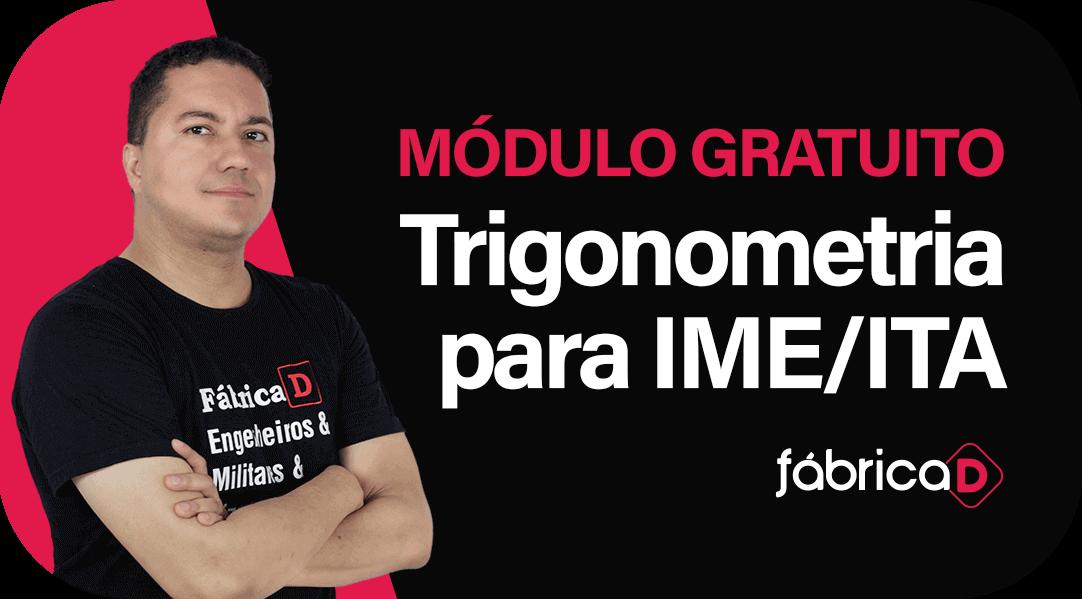 TRIGONOMETRIA PARA IME/ITA/ESCOLA NAVAL/AFA/EFOMM