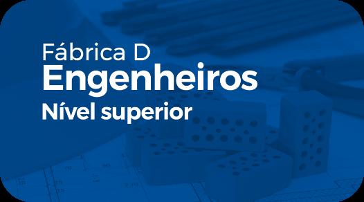 FÁBRICA DE ENGENHEIROS: NÍVEL SUPERIOR (CALOURO NOTA DEZ)